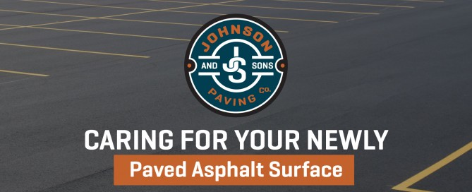Caring For Newly Paved Asphalt