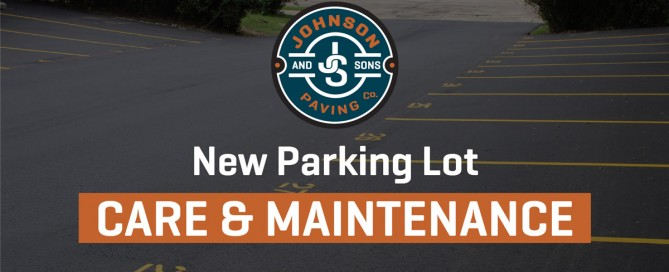 """Brand new parking lot with Johnson & Sons logo and the phrase """"new parking lot care & maintenance"""" layered on top"""